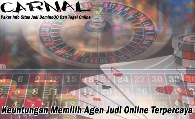 Judi Online - Keuntungan Memilih Agen Judi Online Terpercaya - CarnalBK